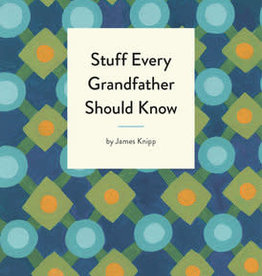 Stuff You Should Know Stuff Every Grandfather Should Know