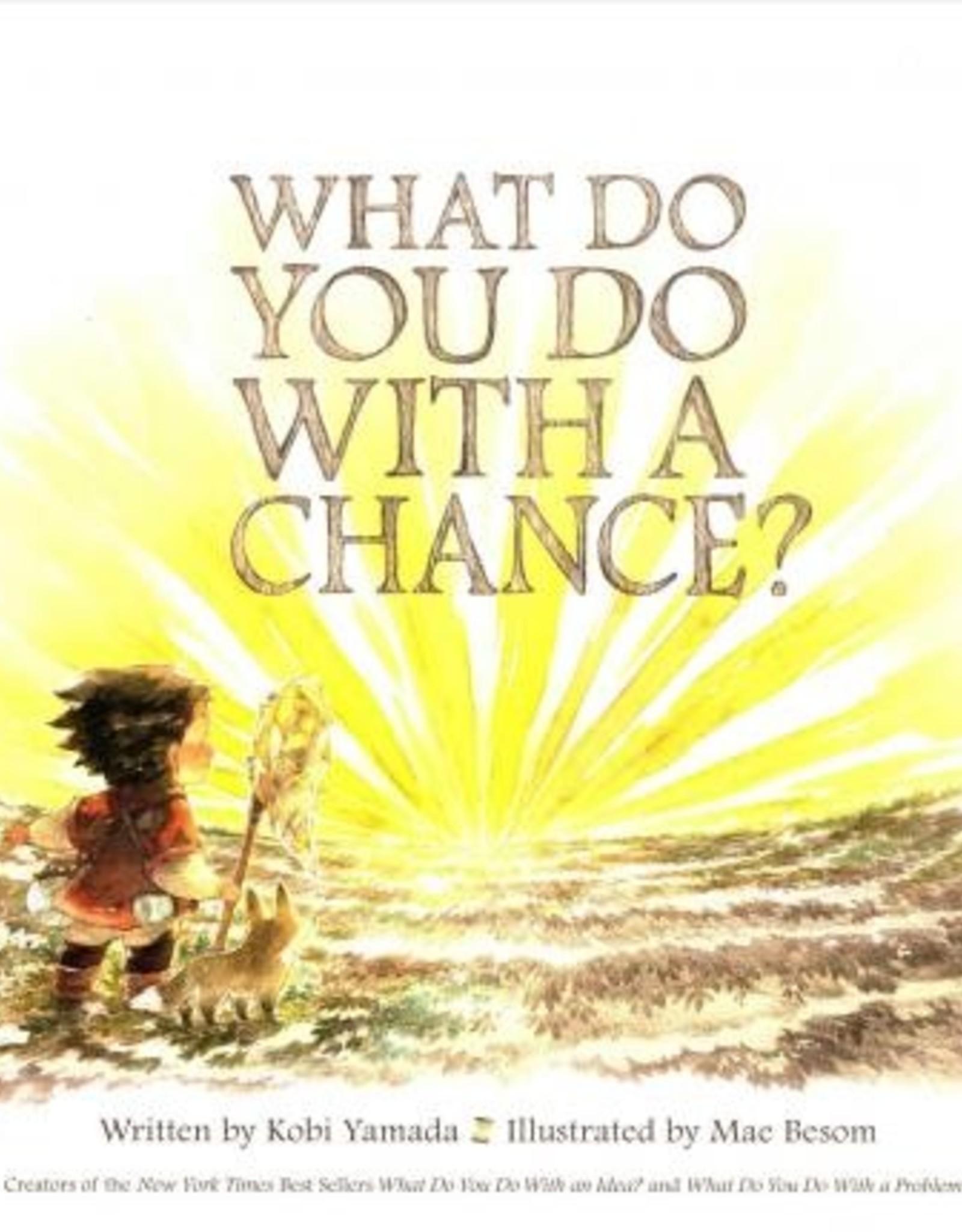 What Do You Do With A Chance? - Kobi Yamada