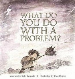 What Do You Do With A Problem? - Kobi Yamada