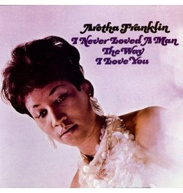 Aretha Franklin - I Never Loved a Man The Way I Love You (Mono)