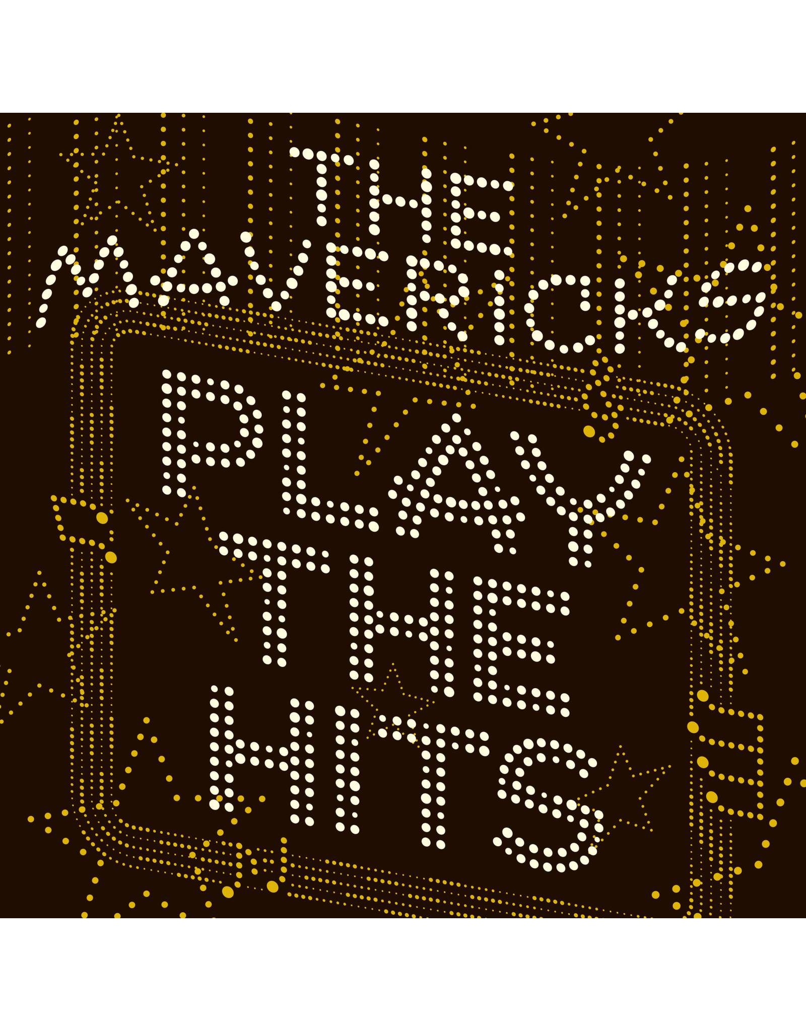 Mavericks - Play The Hits