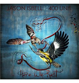 Jason Isbell & 400 Unit - Here We Rest
