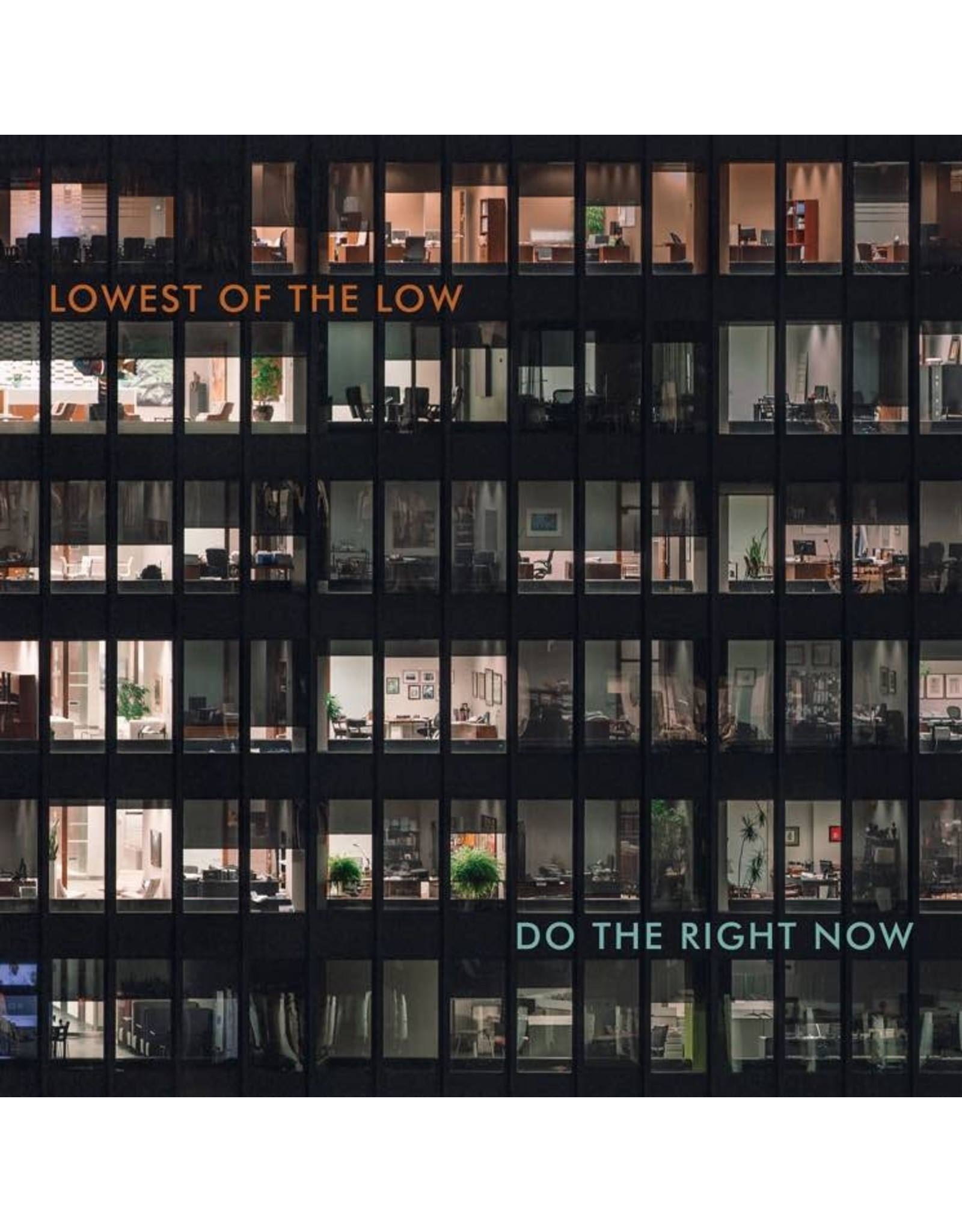 Lowest Of The Low - Do The Right Now