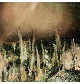 Whitney - Forever Turned Around (Forest Bark Vinyl)