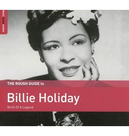 Billie Holiday - Rough Guide To Billie Holiday: Birth of a Legend