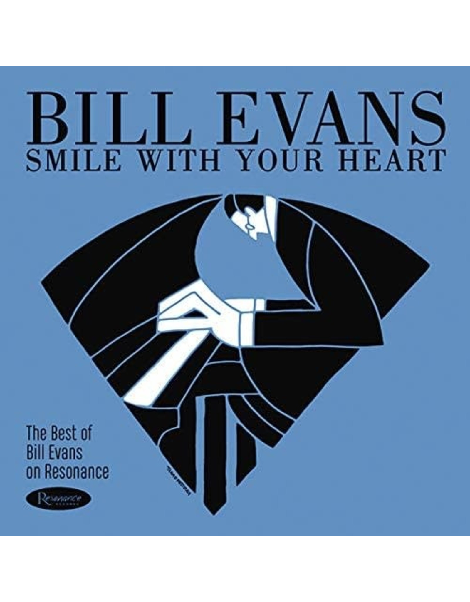 Bill Evans - Smile With Your Heart: The Best Bill Evans On Resonance)