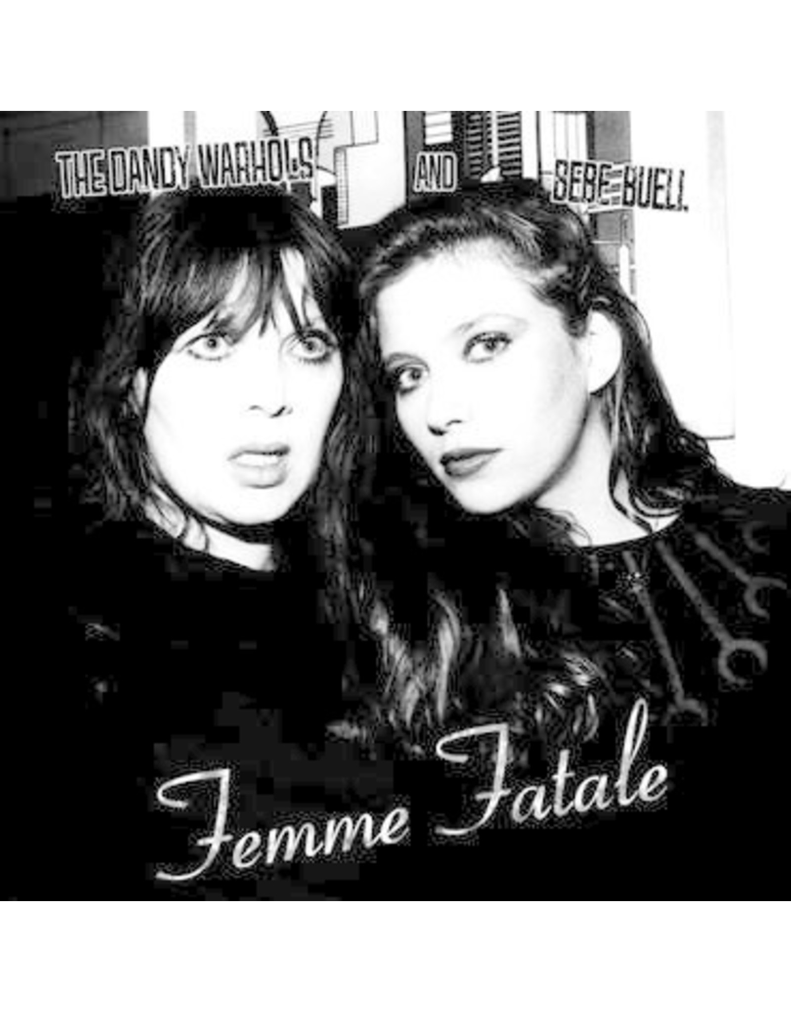Dandy Warhols And Bebe Buell - Femme Fatale (White Vinyl) [Record Store Day]