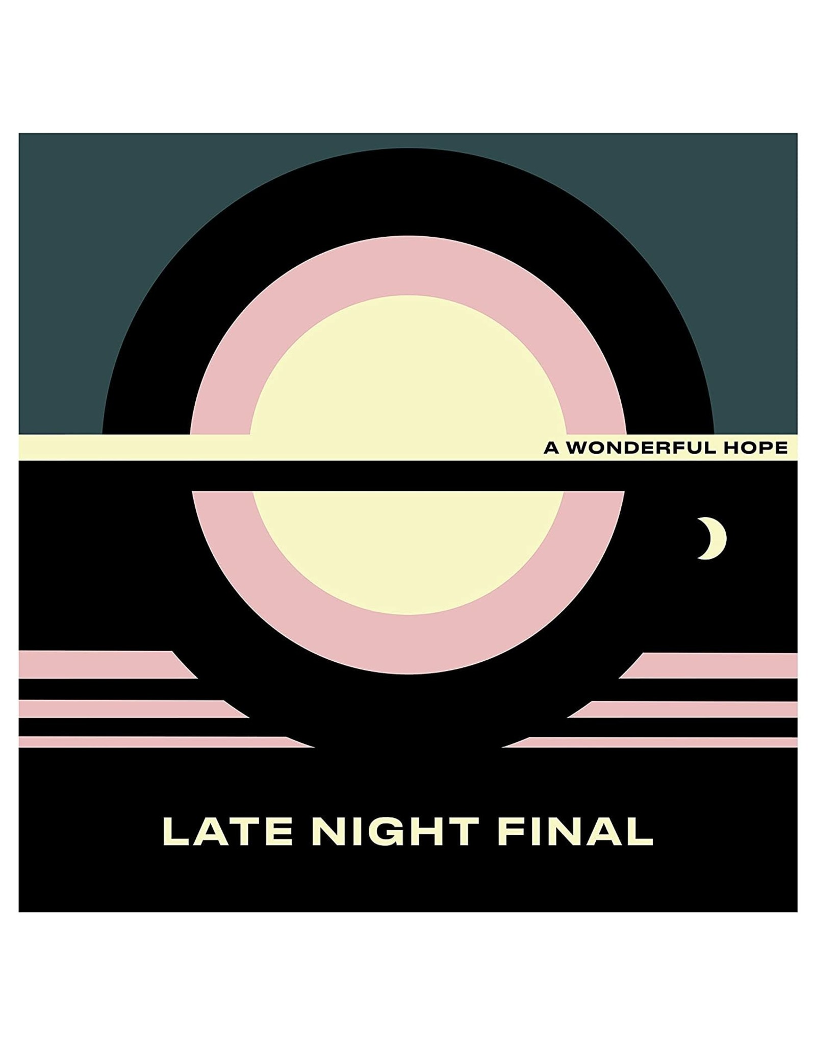 Late Night Final - A Wonderful Hope (Exclusive Yellow Vinyl)