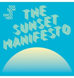 Various - Too Slow To Disco Neo: The Sunset Manifesto