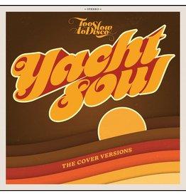 Various - Too Slow To Disco: Yacht Soul (Exclusive Yellow / Orange Vinyl)