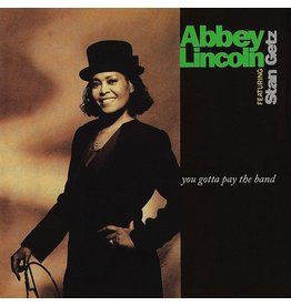 Abbey Lincoln - You Gotta Pay The Band (30th Anniversary)