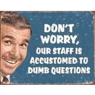 Desperate Enterprises . DPE Stupid Questions