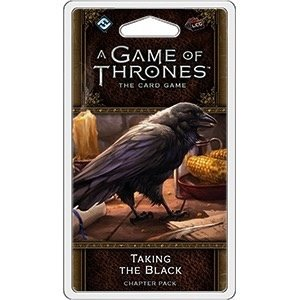 Fantasy Flight Games . FFG A Game Of Thrones LCG: Taking The Black