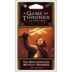 Fantasy Flight Games . FFG A Game Of Thrones LCG: The Brotherhood Without Banners