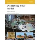 Osprey Publishing Ltd. . OSP DISPLAYING YOUR MODEL