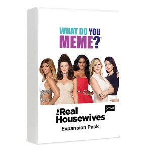 What Do You Meme . WDY What Do You Meme: The Real Housewives Expansion