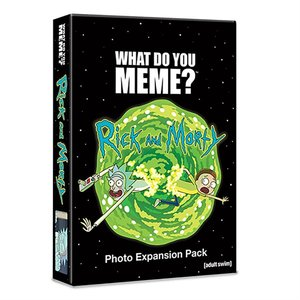 What Do You Meme . WDY What Do You Meme: Rick And Morty Photo Expansion Pack