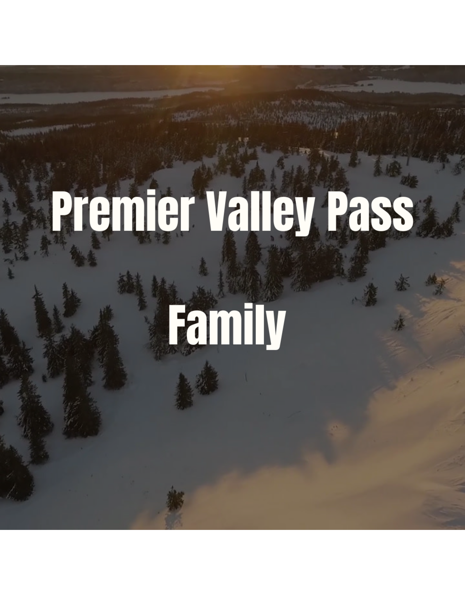 Family Premier Valley Pass