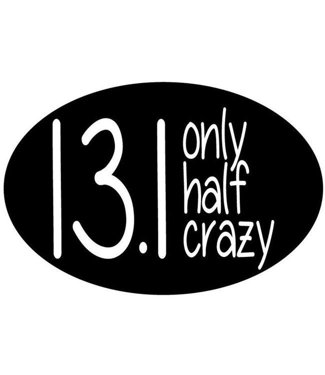 Baysix 13.1 Only Half Crazy Oval Magnet (Black)