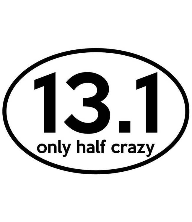 Baysix 13.1 Only Half Crazy Oval Decal (White with Black Print)