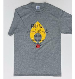 """And We Danced All Night..."" Dance Marathon Fundraising T-Shirt"