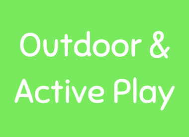 Outdoor & Active Play