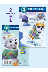 Step Into Reading Step Into Reading - Break the Ice!/Everest Saves the Day!:PAW Patrol (Step 2)