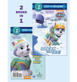 Step Into Reading - Break the Ice!/Everest Saves the Day! (PAW Patrol)