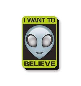 Alien Believe Sign Funky Chunky Magnet