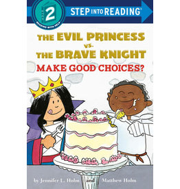 Step Into Reading Step Into Reading - The Evil Princess vs. the Brave Knight: Make Good Choices? (Step 2)