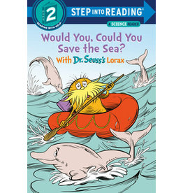 Step Into Reading Step Into Reading - Would You, Could You Save the Sea? With Dr. Seuss's Lorax (Step 2)