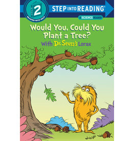 Step Into Reading Step Into Reading - Would You, Could You Plant a Tree? With Dr. Seuss's Lorax (Step 2)