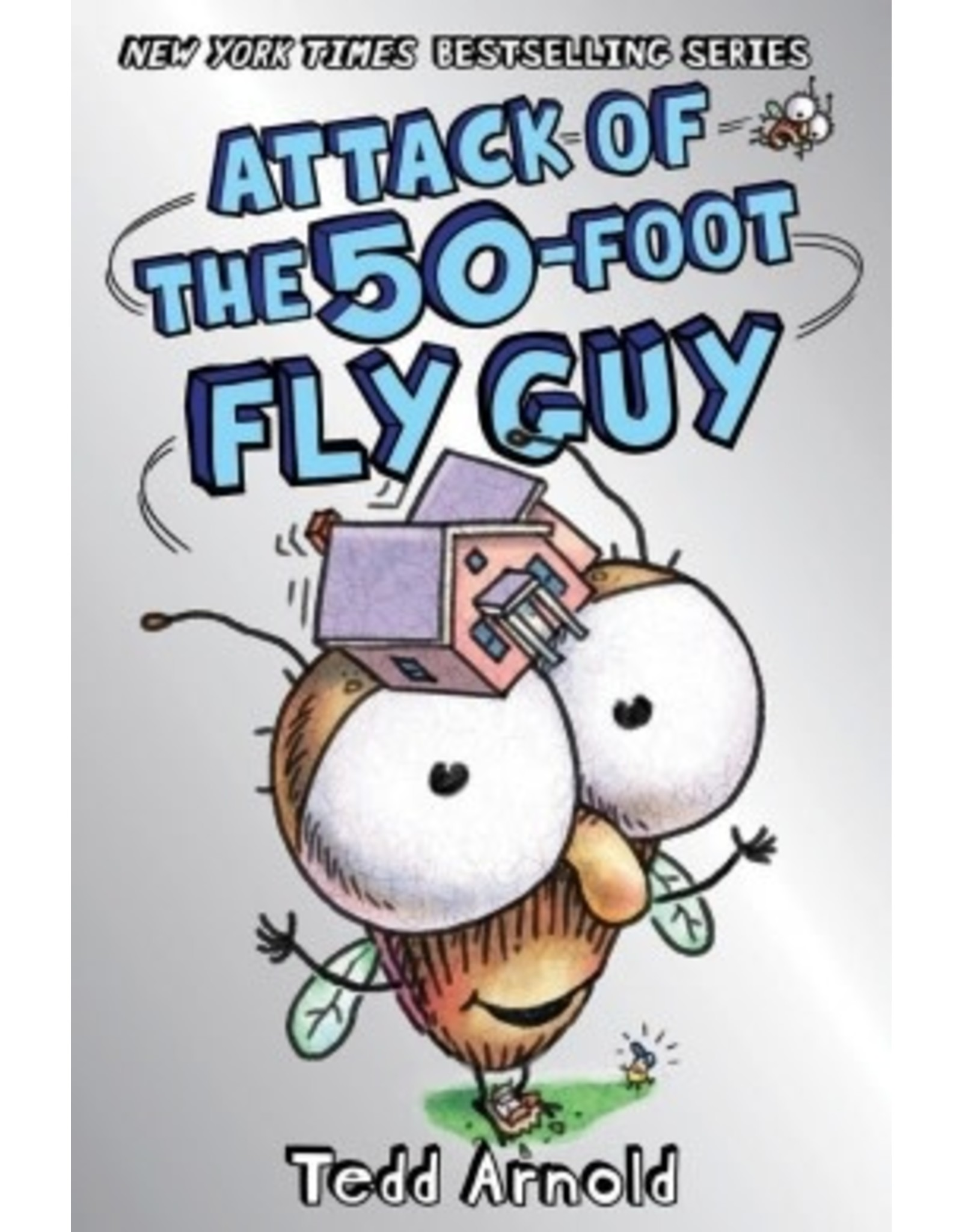 Scholastic Fly Guy #19: Attack of the 50-Foot Fly Guy!