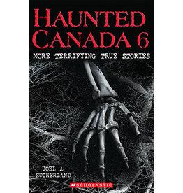 Scholastic Haunted Canada 6: More Terrifying True Stories