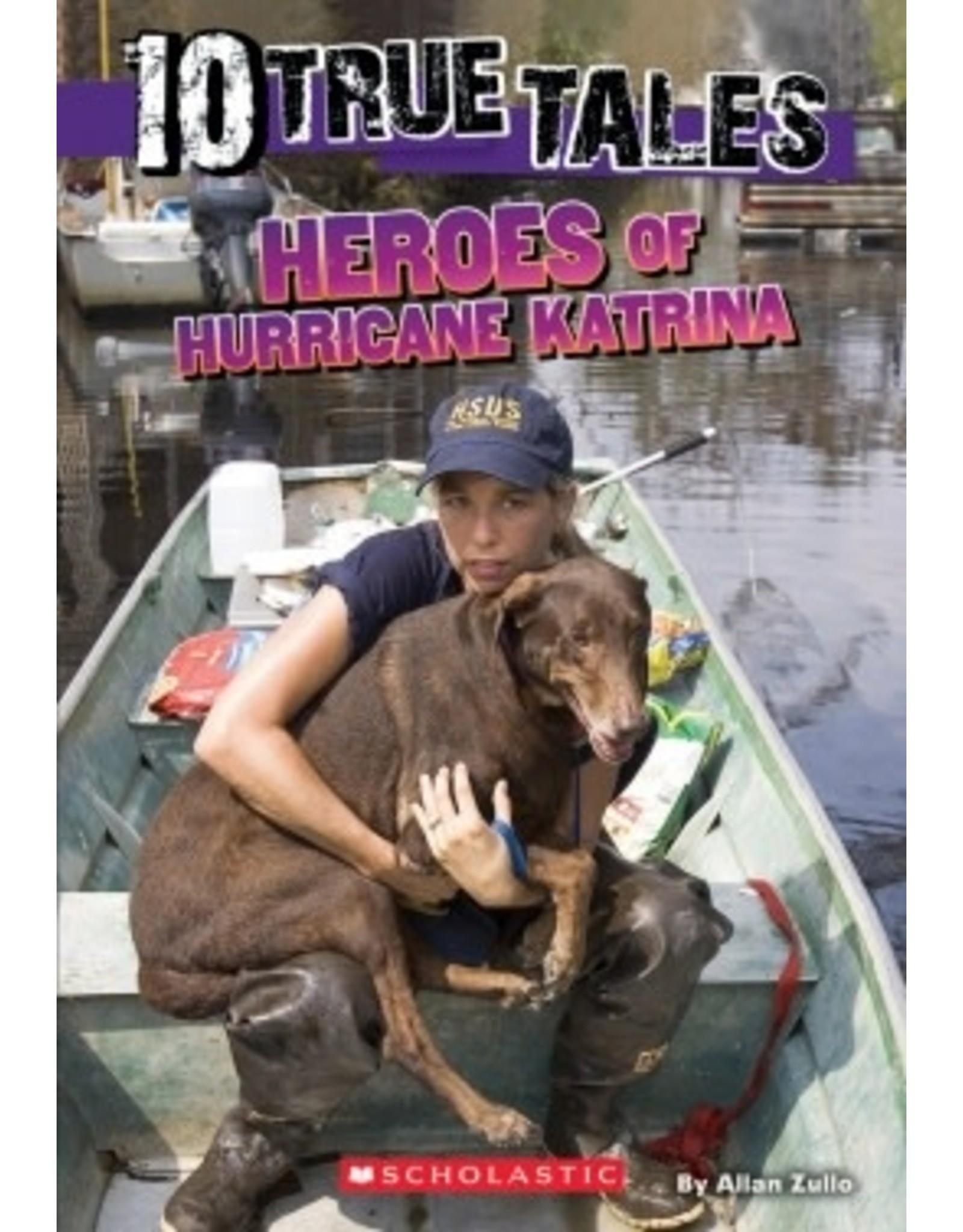 Scholastic 10 True Tales: Heroes of Hurricane Katrina