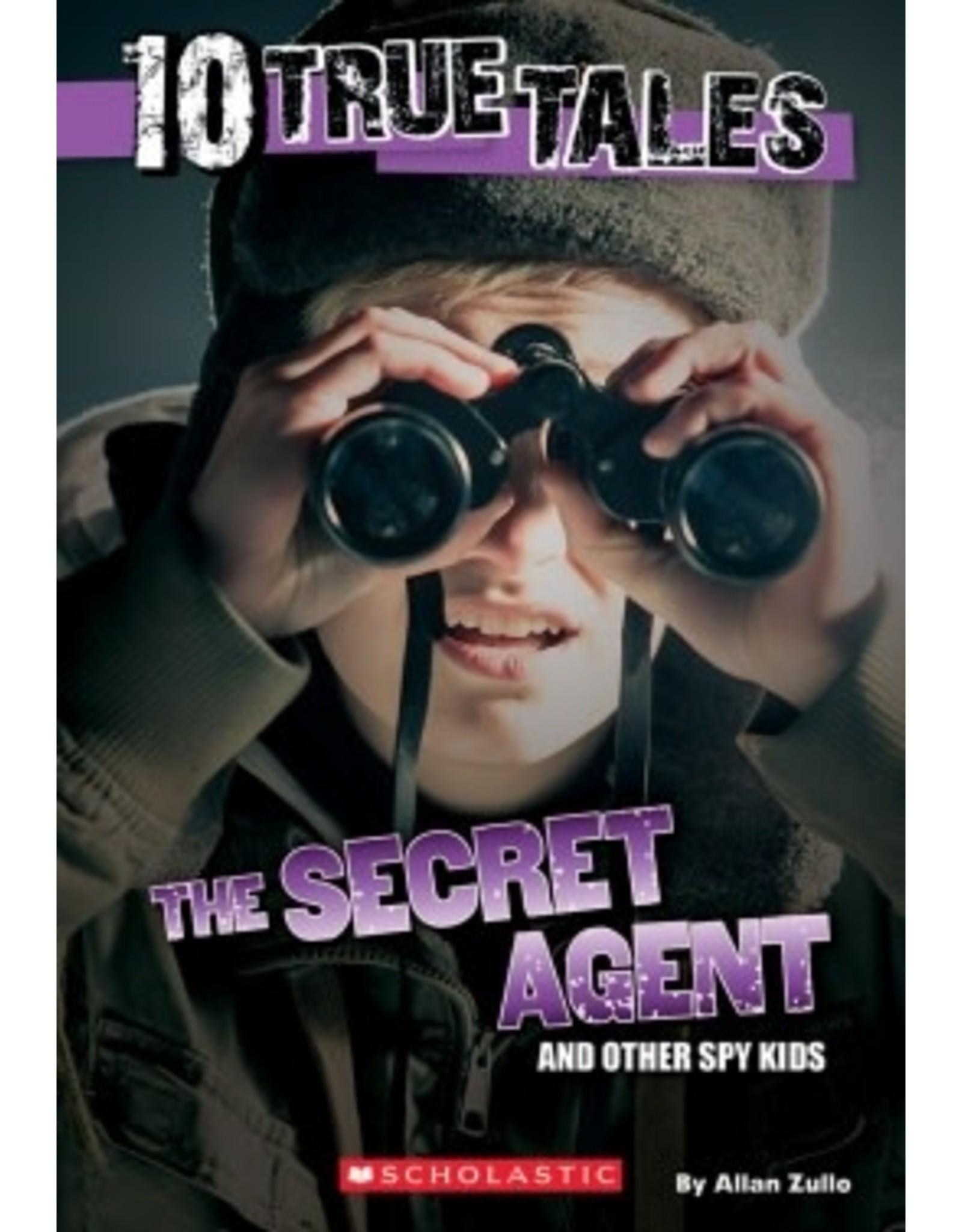 Scholastic 10 True Tales: Secret Agent