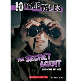 Scholastic 10 True Tales: Secret Agent