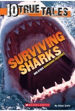 Scholastic 10 True Tales: Surviving Sharks