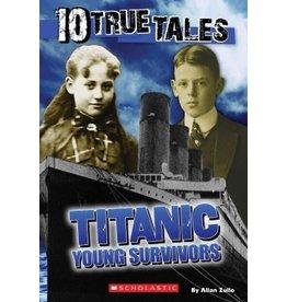 Scholastic 10 True Tales: Titanic