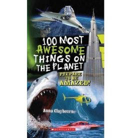 Scholastic 100 Most Awesome Things on the Planet