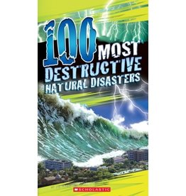 Scholastic 100 Most Destructive Natural Disasters Ever