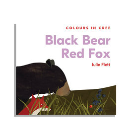 Native Northwest Black Bear Red Fox: Colours in Cree Board Book