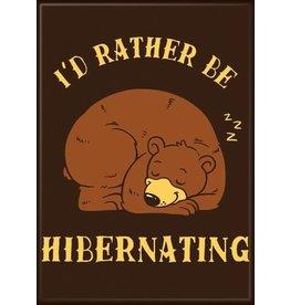 I'd Rather Be Hibernating Flat Magnet