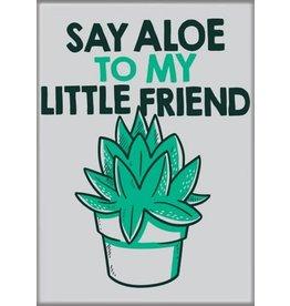 SnorgTees Say Aloe to My Little Friend Flat Magnet