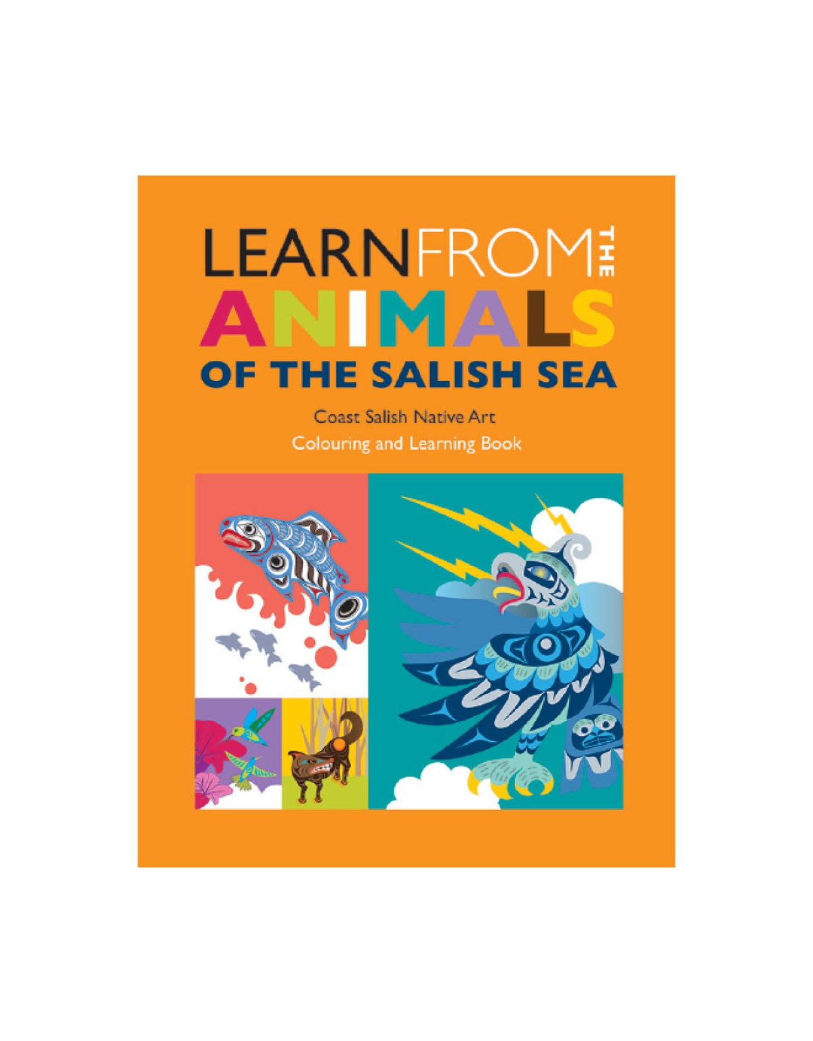 Native Northwest Colouring Book - Learn from the Animals of the Salish Sea