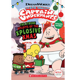 Scholastic The Epic Tales of Captain Underpants: The Xtreme Xploits of the Xplosive Xmas