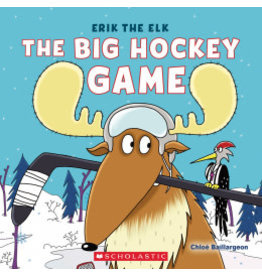 Scholastic Erik the Elk: The Big Hockey Game