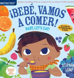 Workman Publishing INDESTRUCTIBLES: Bebe, Vamos a Comer!