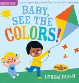 Workman Publishing INDESTRUCTIBLES: Baby, See the Colors!