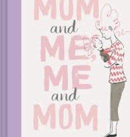 Chronicle Books Mom and Me, Me and Mom